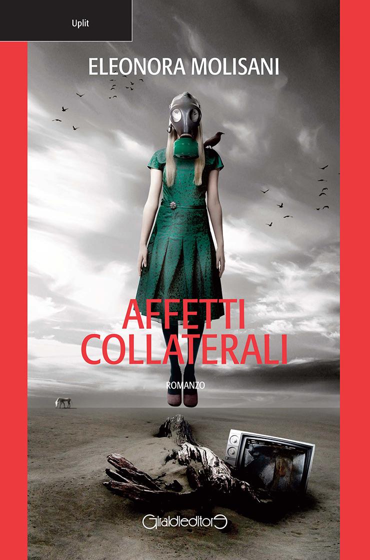 Affetti Collaterali di Eleonora Molisani Giraldi Editore